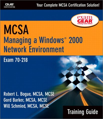 MCSA Training Guide (70-218): Managing a Windows 2000 Network Environment (MCSE Training Guide) por Robert L. Bogue