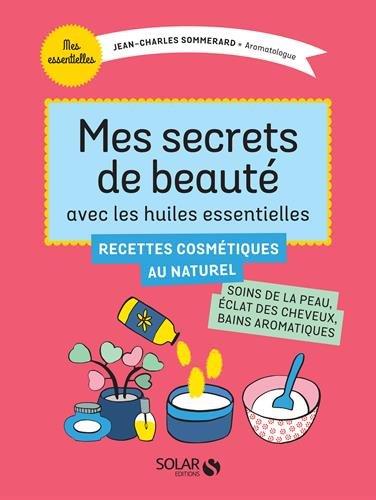 Mes secrets de beauté avec les huiles essentielles par Michel Faucon, Ronald Mary