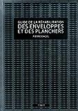 Guide de la réhabilitation des enveloppes et des planchers : A l'usage des architectes et des ingénieurs du bâtiment
