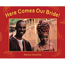 Here Comes Our Bride!: An African Wedding Story