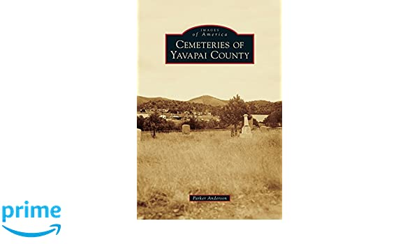 Buy Cemeteries of Yavapai County Book Online at Low Prices