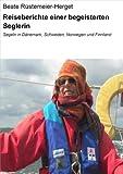 Reiseberichte einer begeisterten Seglerin: Segeln in Dänemark, Schweden, Norwegen und Finnland