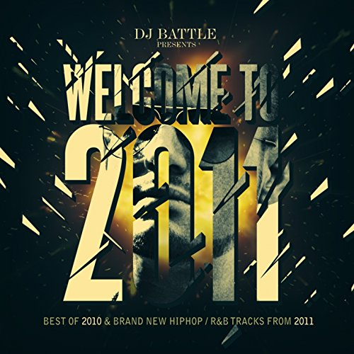 Welcome to 2011 (Best Of 2010 & ...
