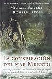 La Conspiracion del Mar Muerto (Spanish Edition) by Michael Baigent (2006-05-02) - Michael Baigent;Richard Leigh