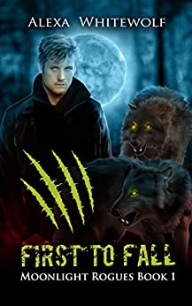 First to Fall (Moonlight Rogues Book 1) by [Whitewolf, Alexa]