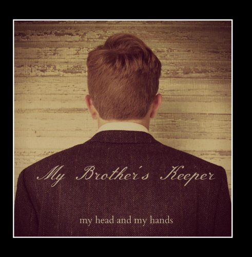 My Head and My Hands (The Brothers Of Head)