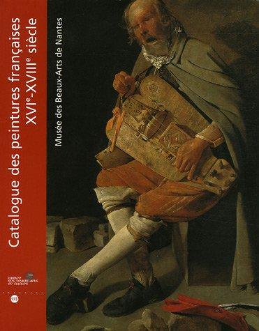 Catalogue des peintures françaises XVIe-XVIIIe siècle : Musée des Beaux-Arts de Nantes