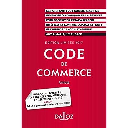 Code de commerce 2017. Édition limitée - 112e éd.