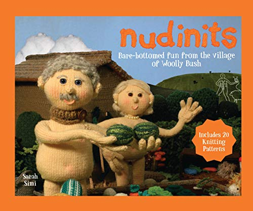 Nudinits: Bare-bottomed fun from the village of Woolly Bush -