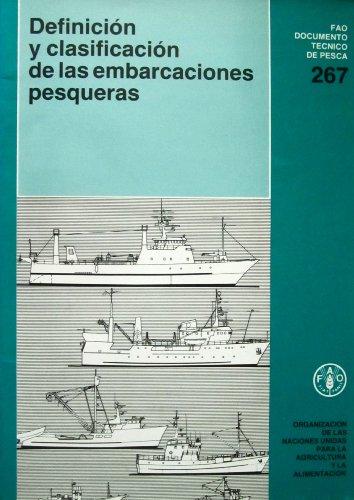 Descargar Libro Definicion y Clasificacion de Las Embarcaciones Pesqueras (Fao Documentos Tecnicos de Pesca y Acuicultura) (Fao Documentos Técnicos De Pesca Y Acuicultura) de Food and Agriculture Organization of the United Nations