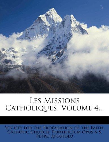 Les Missions Catholiques, Volume 4...