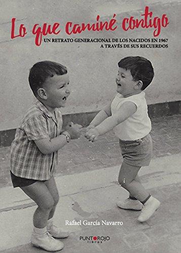 Lo que caminé contigo por Rafael García  Navarro