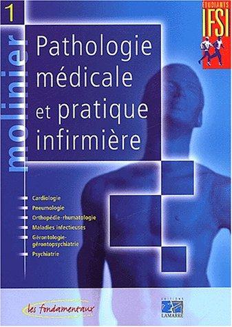 Molinier : Tome 1, Pathologie médicale et pratique infirmière
