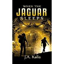 When The Jaguar Sleeps: A jungle adventure (The Curse Of Inca Gold Book 1)