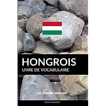 Livre de vocabulaire hongrois: Une approche thématique