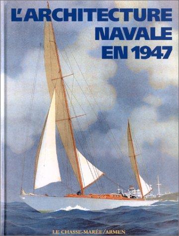 L'Architecture navale en 1947 par Collectif