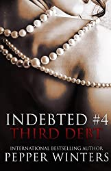 Third Debt (Indebted) (Volume 4) by Pepper Winters (2015-04-12)