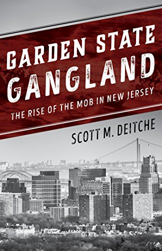 Garden State Gangland: The Rise of the Mob in New Jersey (English Edition)