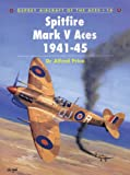 Spitfire Mark V Aces 1941-45 (Aircraft of the Aces)