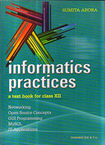 Informatics Practices Textbook Class 12 Cbse [Paperback] Sumita Arora