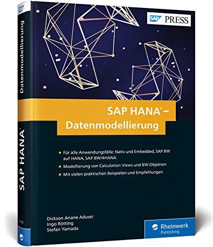 SAP HANA - Datenmodellierung: Nativ und Embedded, SAP BW on HANA und SAP BW/4HANA (SAP PRESS)