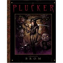 The Plucker: An Illustrated Novel by Brom by Gerald Brom (2005-10-01)
