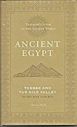 Ancient Egypt: Thebes and the Nile Valley in the year 1200 BCE (Traveller's Guide to the Ancient World)