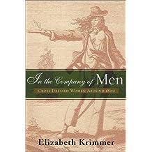 In the Company of Men: Cross-Dressed Women Around 1800