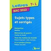 Lettres Tle L : Sujets types et corrigés by Paule Andrau (2011-07-27)