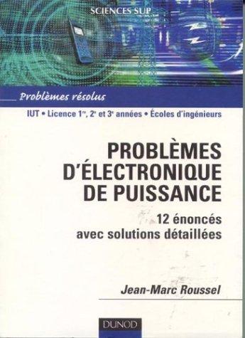 Problèmes d'électronique de puissance - Avec solutions détaillées