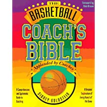 The Basketball Coach's Bible: A Comprehensive and Systematic Guide to Coaching (Nitty-Gritty Basketball)