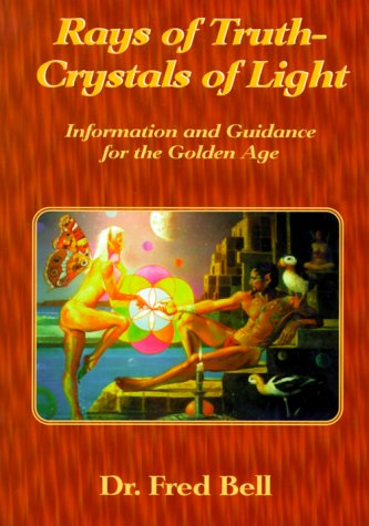 rays-of-truth-crystals-of-light-information-and-guidance-for-the-golden-age
