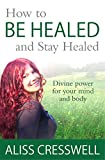 #8: How to Be Healed and Stay Healed: Divine healing for your mind and body
