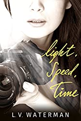 Light, Speed, Time (The Photon Lock Book 1)