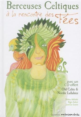 Berceuses celtiques : A la rencontre des fes (1CD audio MP3)