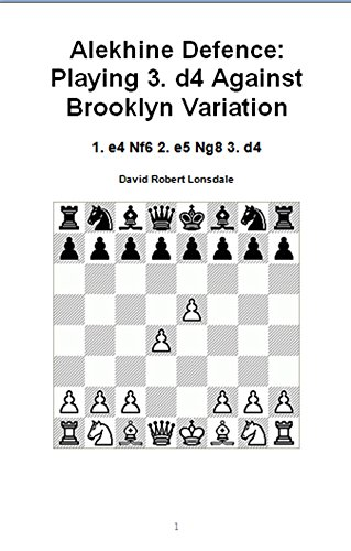 Alekhine Defence: Playing 3. d4 Against Brooklyn Variation: 1. e4 Nf6 2. e5 Ng8 3. d4 (English Edition)