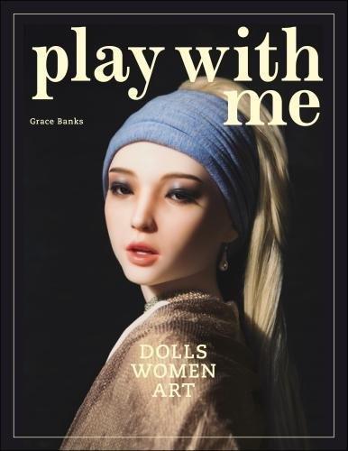 Play with me : dolls, women and art par Grace Banks