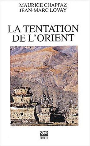 La Tentation de l'Orient : Lettres autour du monde par Maurice Chappaz