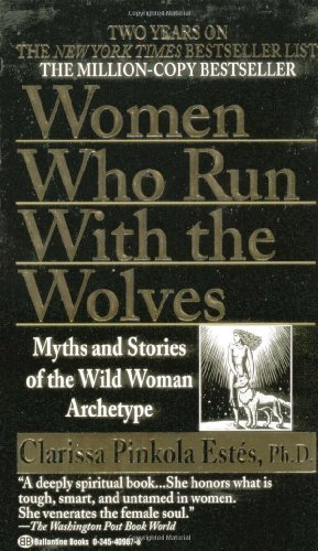 Women Who Run with the Wolves by Clarissa Pinkola Est? (1996) Mass Market Paperback