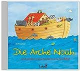 Die Arche Noah: ... und andere Geschichten aus der Bibel