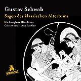 Sagen des klassischen Altertums: Die komplette Höredition - Gustav Schwab
