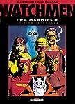 Watchmen, les Gardiens - L'Int�grale