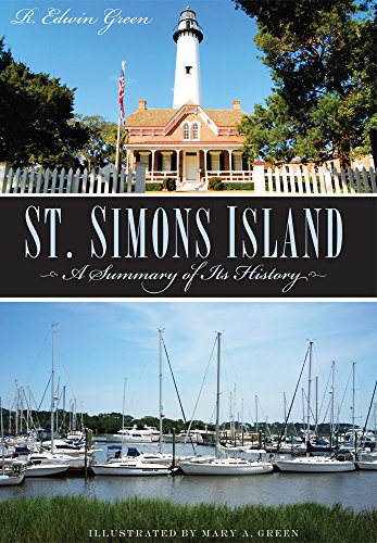 St. Simons Island:: A Summary of Its History (Brief History)