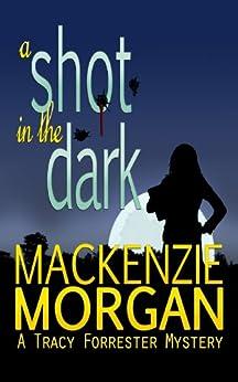 A Shot in the Dark by [Morgan, Mackenzie]