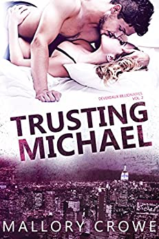 Trusting Michael (Devereaux Billionaires Book 2) (English Edition) par [Crowe, Mallory]
