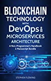 Blockchain Technology with DevOps & Microservices Architecture: A Non-Programmer's Handbook (English Edition)