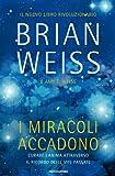 I miracoli accadono: Curare l'anima attraverso il ricordo delle vite passate (Ingrandimenti) (Italian Edition)