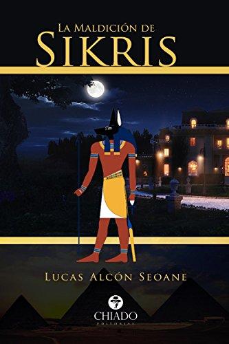 La Maldición de Sikris por Lucas Alcón Seoane