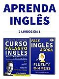 Curso Falando Inglês para Iniciantes ao Intermediário & Fale Inglês Agora 1: 2 em 1 (Portuguese Edition)
