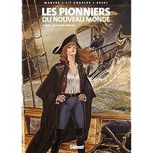 Les pionniers du nouveau monde, tome 13